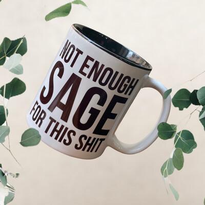 Not Enough Sage For This Shit 11oz Coffee Mug