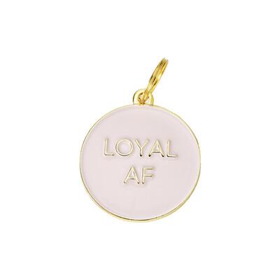 Loyal AF ( Pink ) Tag