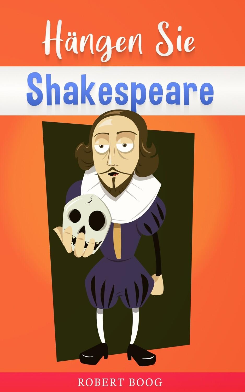 Hangen Sie Shakespeare!