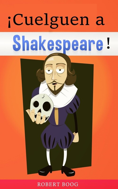 Cuelguen a Shakespeare!