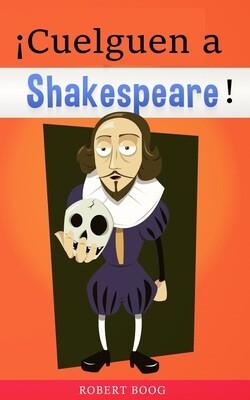 Cuelguen a Shakespeare!