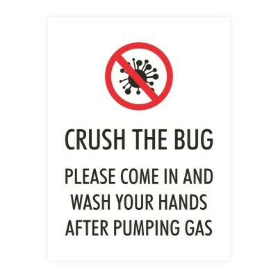 Crush the Bug, Please Come In and Wash Your Hands After Pumping Gas - Sign