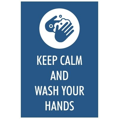 Keep Calm and Wash Your Hands - Sign