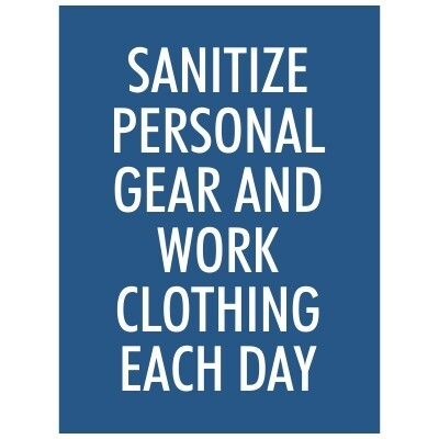 Sanitize Personal Gear and Work Clothing Each Day - Sign