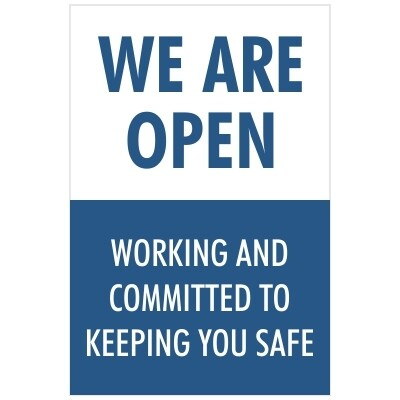 We Are Open, Working and Committed to Keeping You Safe - Signs