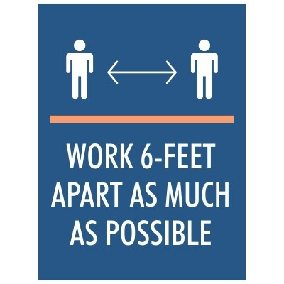 Work Six Feet Apart, As Much as Safe and Possible - Sign