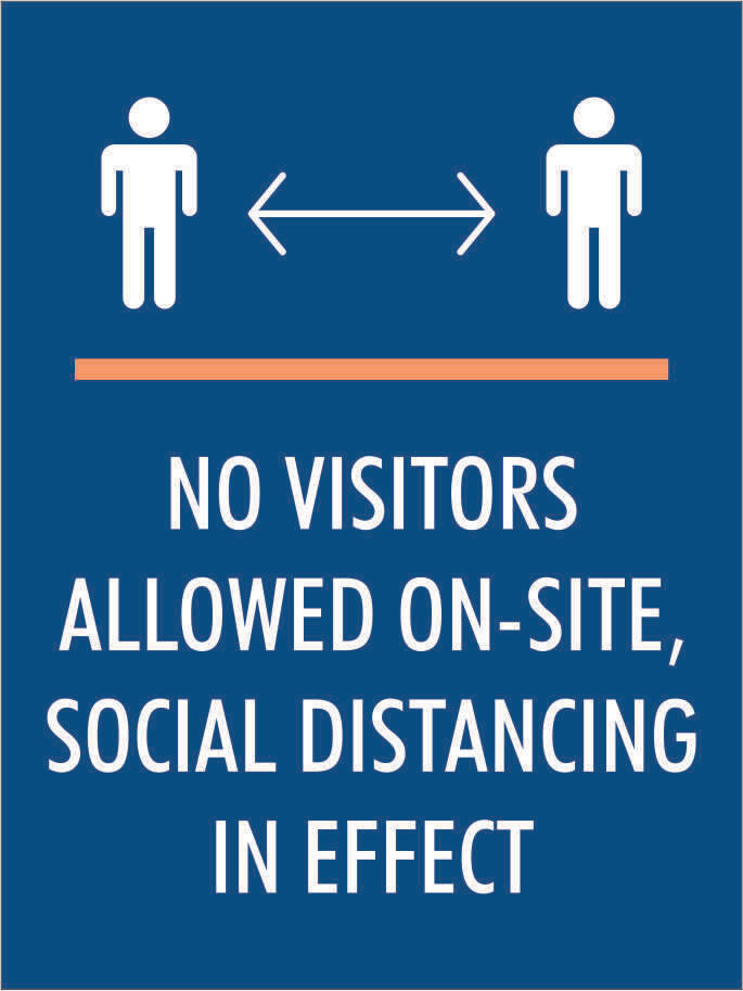 No Visitors Allowed on Site, Social Distancing in Effect - Sign