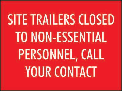 Site Trailers Closed to Non-Essential Personnel, Call Your Contact - Sign