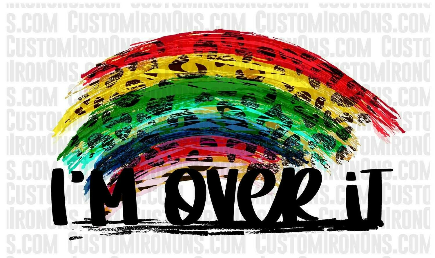 Rainbow Leopard - I'm Over it - PNG Sublimation
