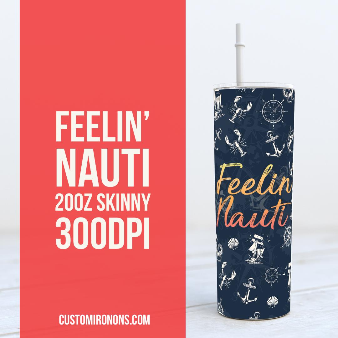Feelin Nauti -  TUMBLER PNG Sublimation