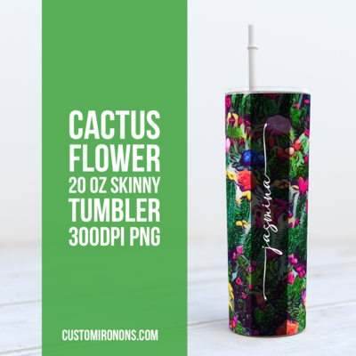 Cactus Flowers - 20oz Skinny TUMBLER PNG Sublimation
