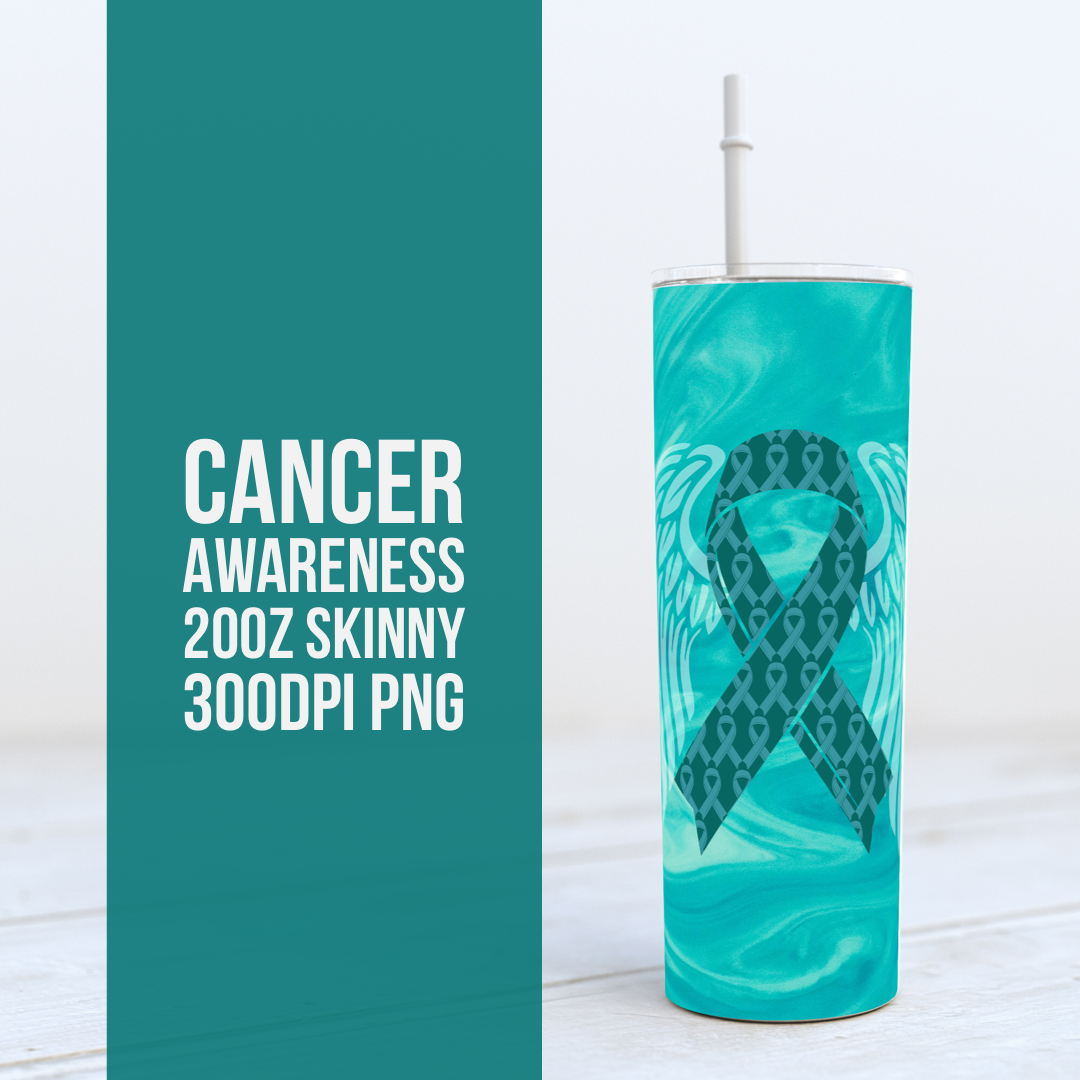 Cancer Awareness TEAL -  20oz Skinny TUMBLER PNG Sublimation