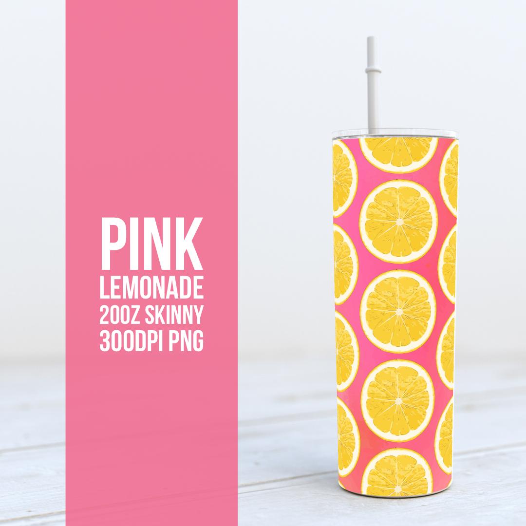 Pink Lemonade -  20oz Skinny TUMBLER PNG Sublimation