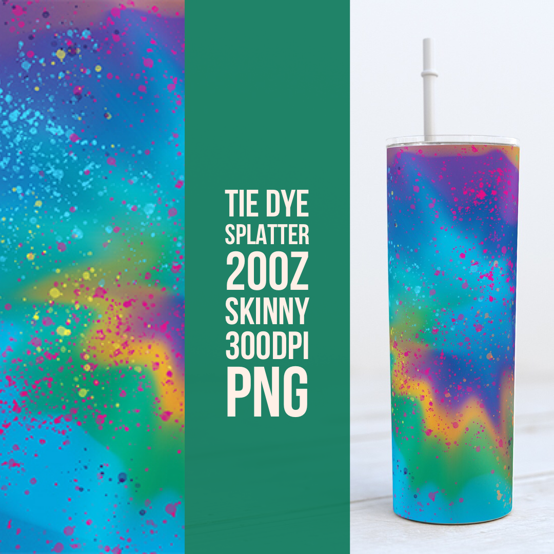Tie Dye with Paint Splatters - 20oz Skinny TUMBLER PNG Sublimation