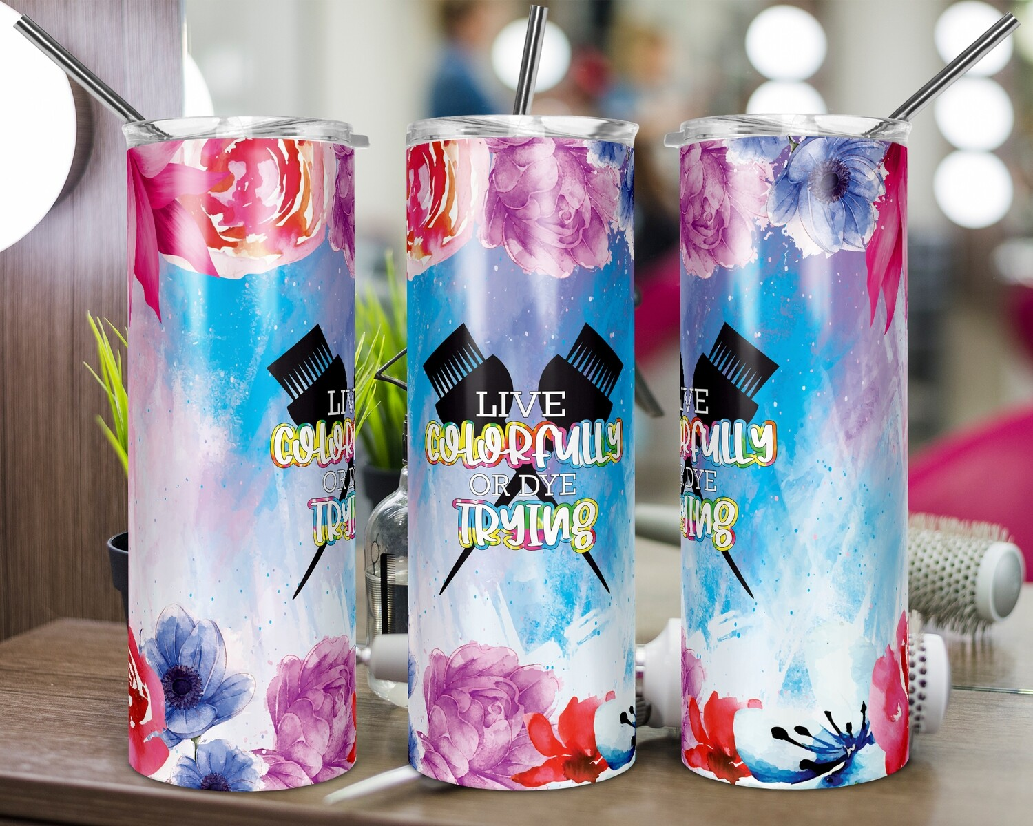 Live Colorfully or DYE Trying -  20oz Skinny TUMBLER PNG Sublimation