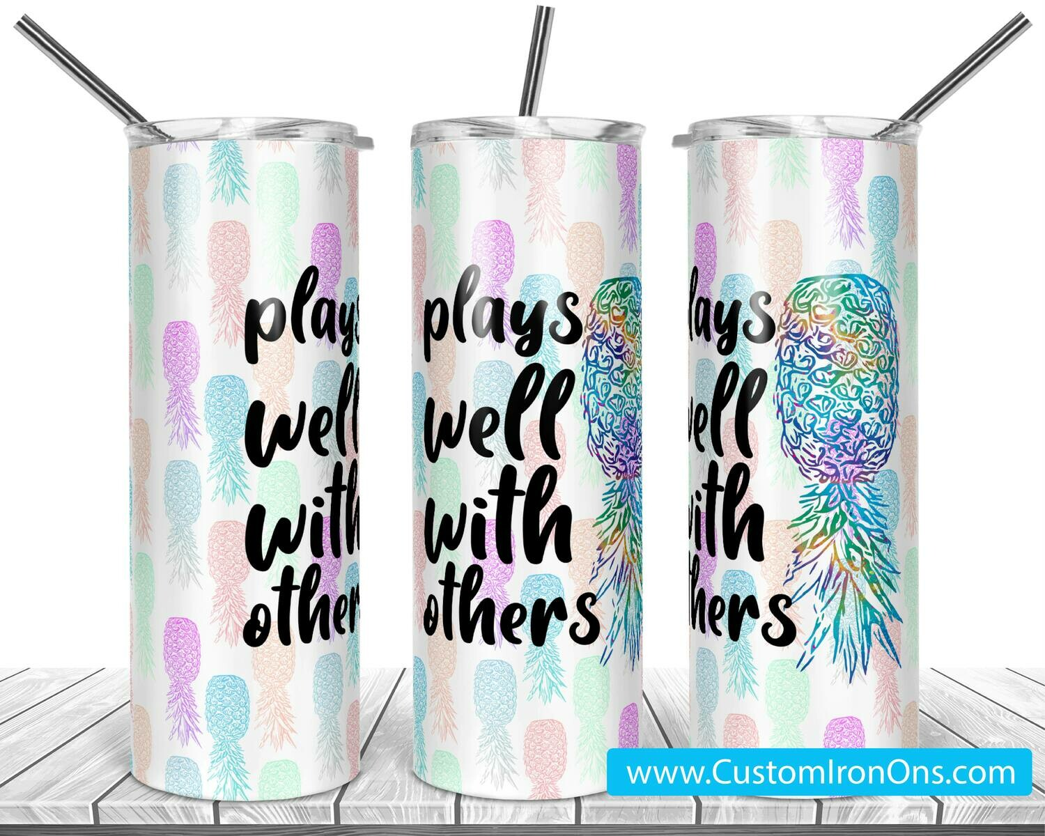 Plays Well With Others -  20oz Skinny TUMBLER PNG Sublimation