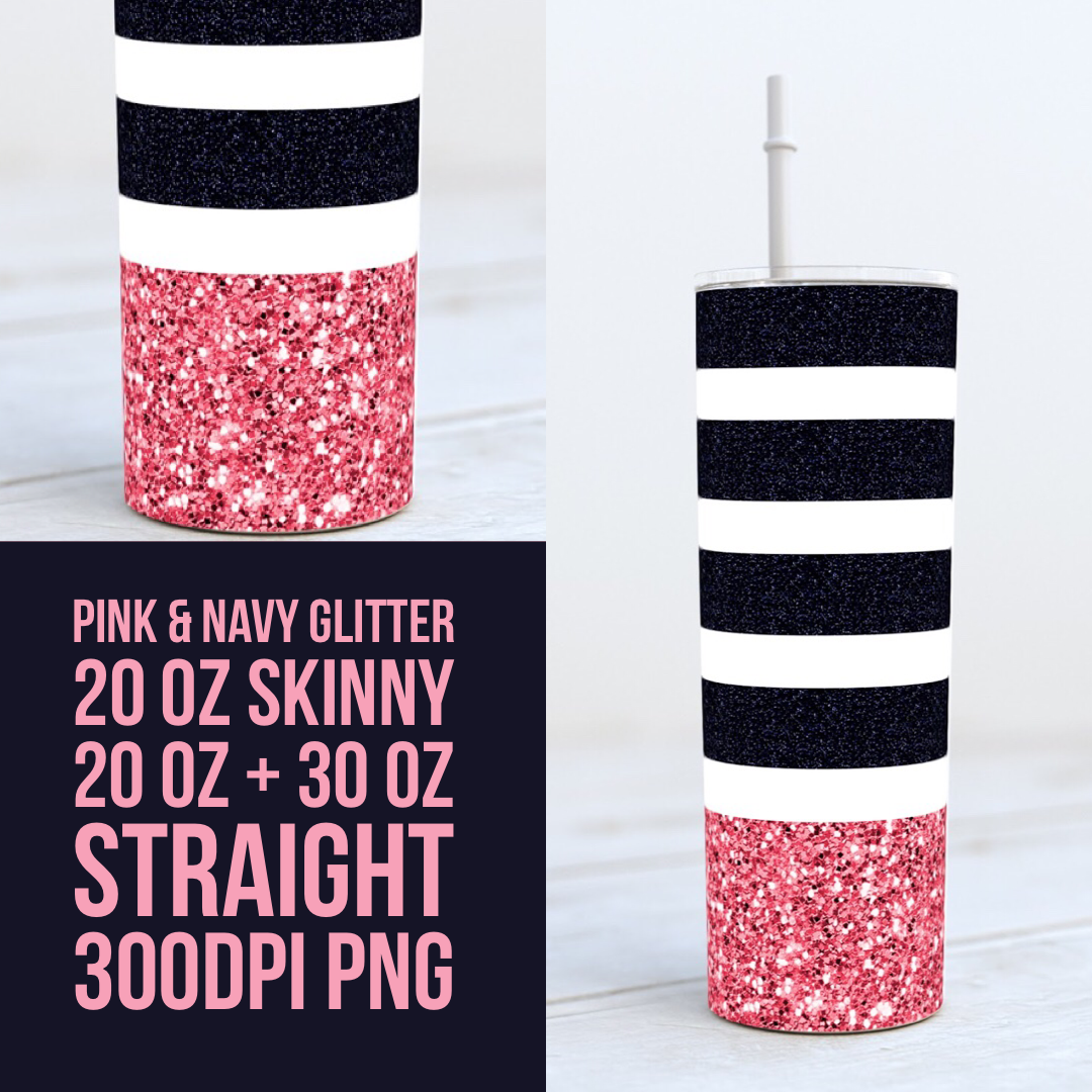 Pink Sparkle with Blue Navy Glitter - Add your own text -  20oz Skinny & Straight TUMBLER PNG Sublimation