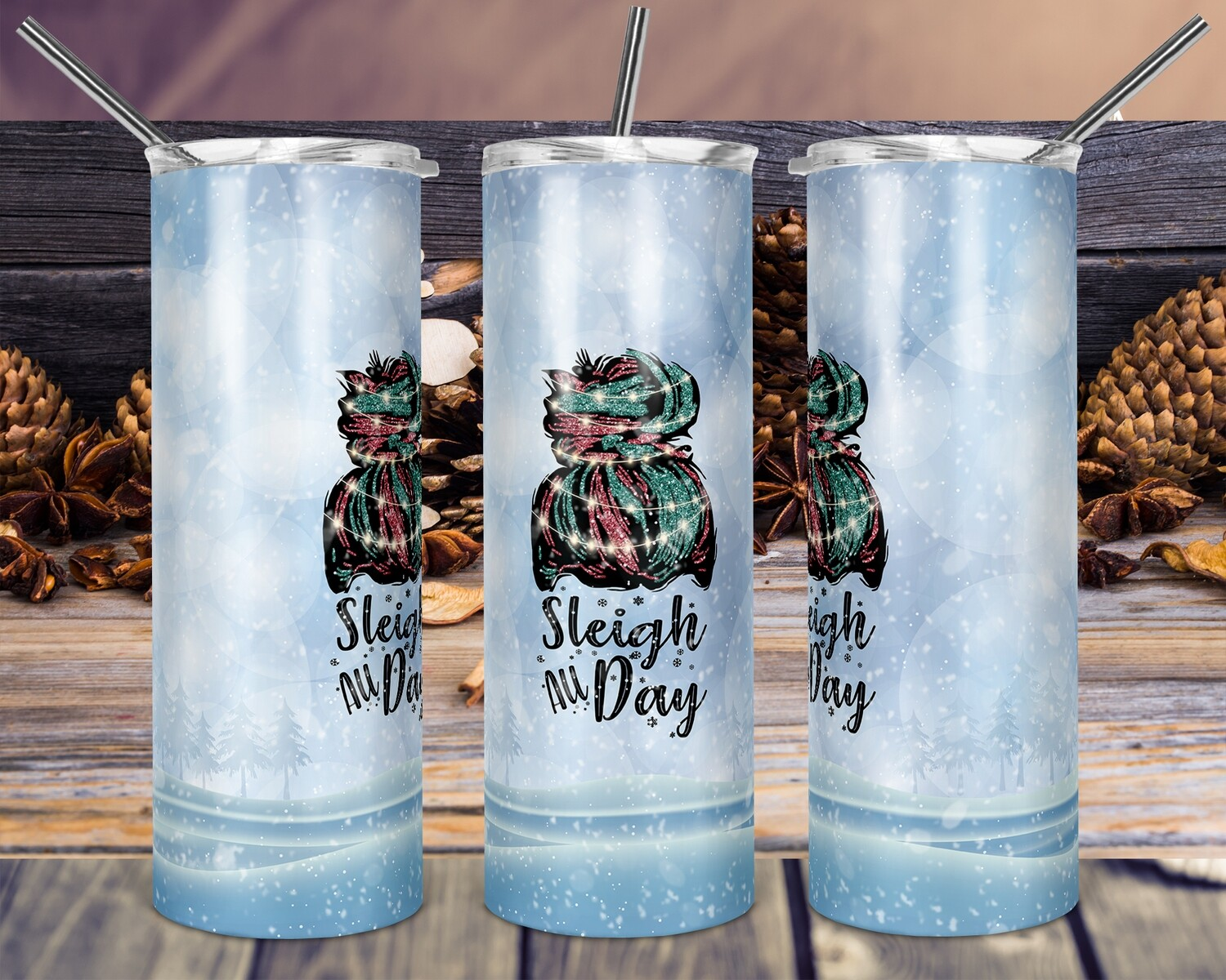 Messy Bun Mom Bun Sleigh All Day -  20oz Skinny & Straight TUMBLER PNG Sublimation