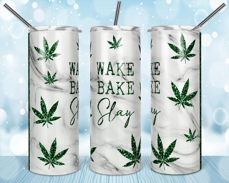 WAKE BAKE SLAY Weed Cannabis Marijuana Leaf -  20oz & 30 Skinny TUMBLER PNG Sublimation