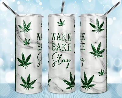 WAKE BAKE SLAY Weed Cannabis Marijuana Leaf -  20oz & 30 Skinny TUMBLER PNG Sublimation