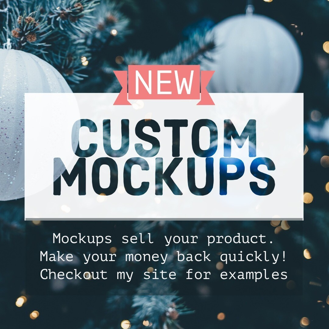 Customized Mockups To Help sell Your Products