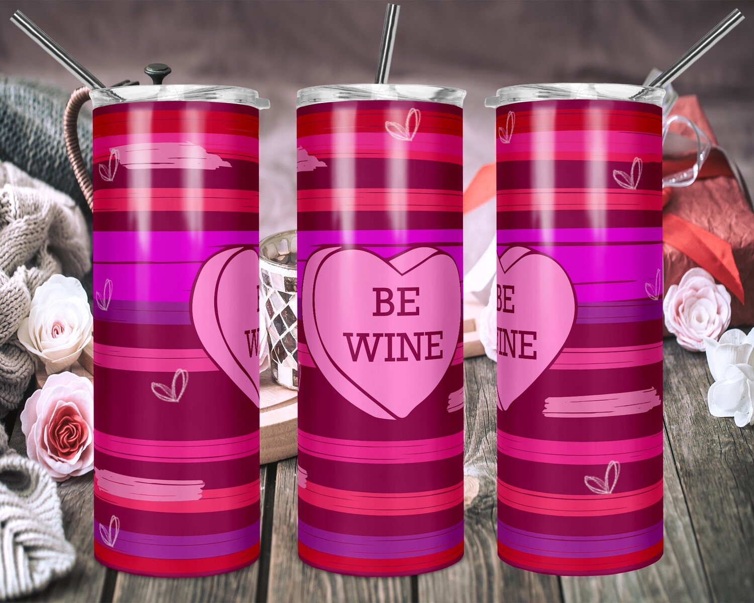 Be Wine - 20oz & 30oz Tapered + 20oz STRAIGHT TUMBLER PNG Sublimation