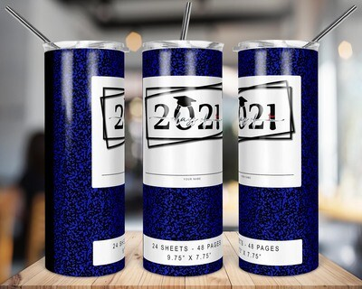 Class of 2021 -  Royal Blue  -   20/30oz Taper + STRAIGHT TUMBLER PNG Sublimation