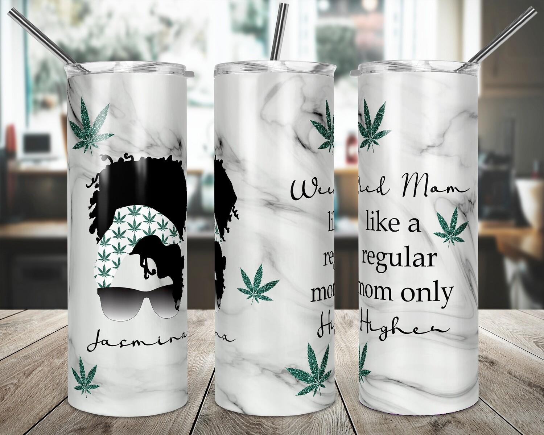 Weed Mom - Cannabis Marijuana Leaf -  20oz TUMBLER PNG Sublimation