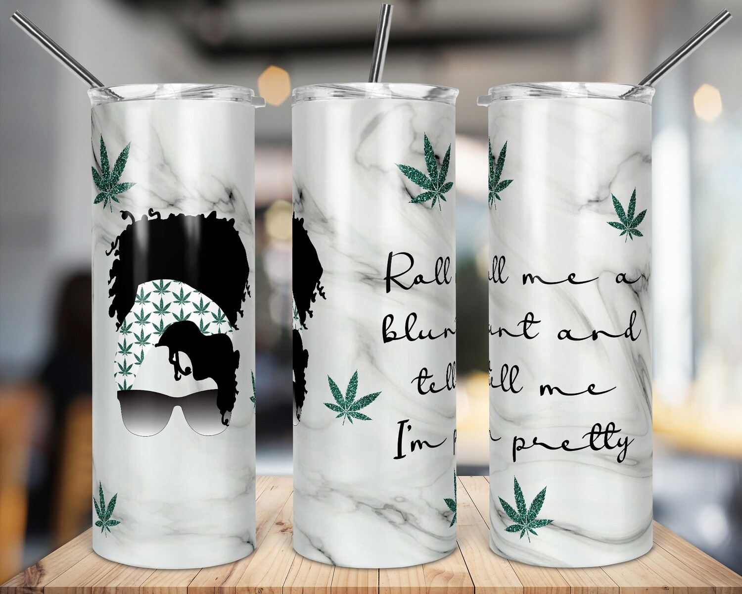 Roll Me a Blunt and Call me Pretty - Cannabis Marijuana Leaf -  20oz TUMBLER PNG Sublimation