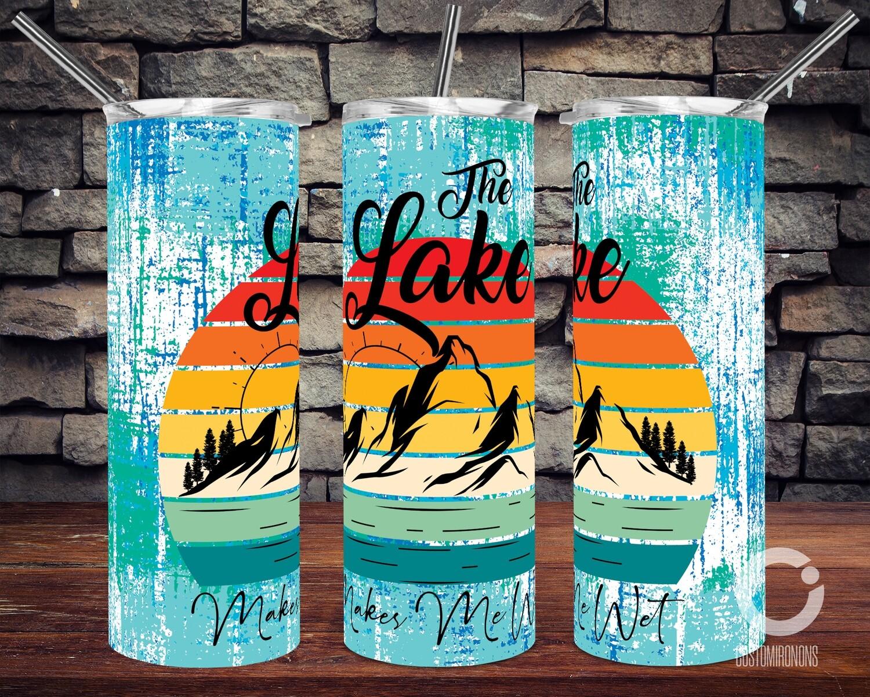 Lake Life Makes me Wet 20oz Tumbler Design