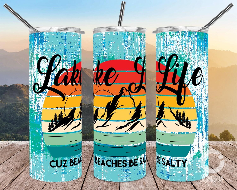 Lake Life Cuz Beaches Be Salty 20oz Tumbler Design