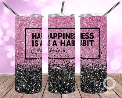 Happiness Is a Habit - 20oz Tumbler Designs