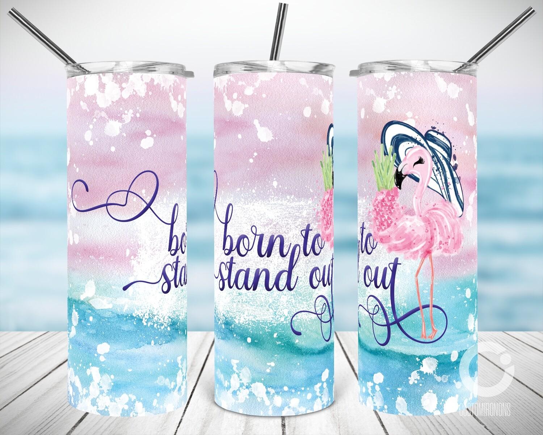 Born to Stand Out Flamingo 20oz Tumbler