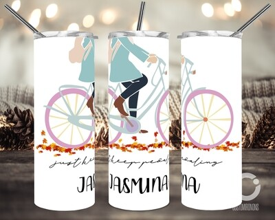 Just Keep Pedaling - 20oz taper and Straight