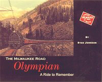 The Milwaukee Road Olympian - A Ride to Remember