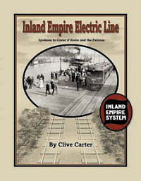 Inland Empire Electric Line - Spokane to Coeur d'Alene and the Palouse