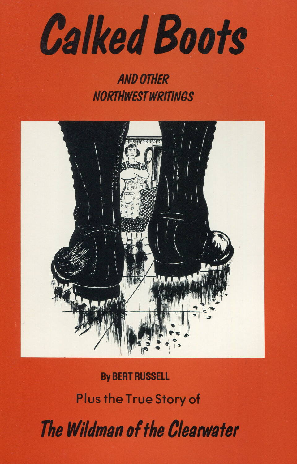 Calked Boots and Other Northwest Writings