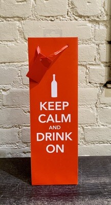 Keep Calm and Drink On- Single Bottle Wine Bag