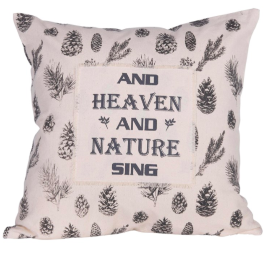 And heaven and nature sing pillow