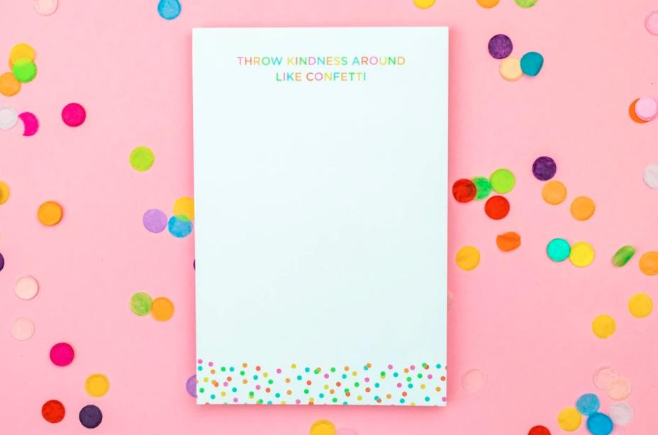 Notepad throw kindness around like confetti