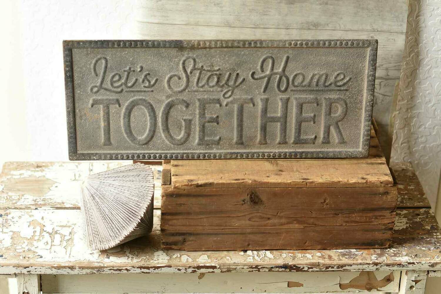 Stay Home Together Metal Sign