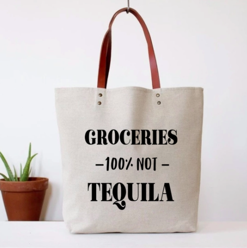 Tote Bag Groceries, Not Tequila