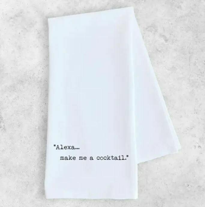 Alexa...Make Me a Cocktail Tea Towel