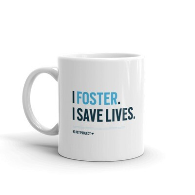 I Foster, I Save Lives - Mug