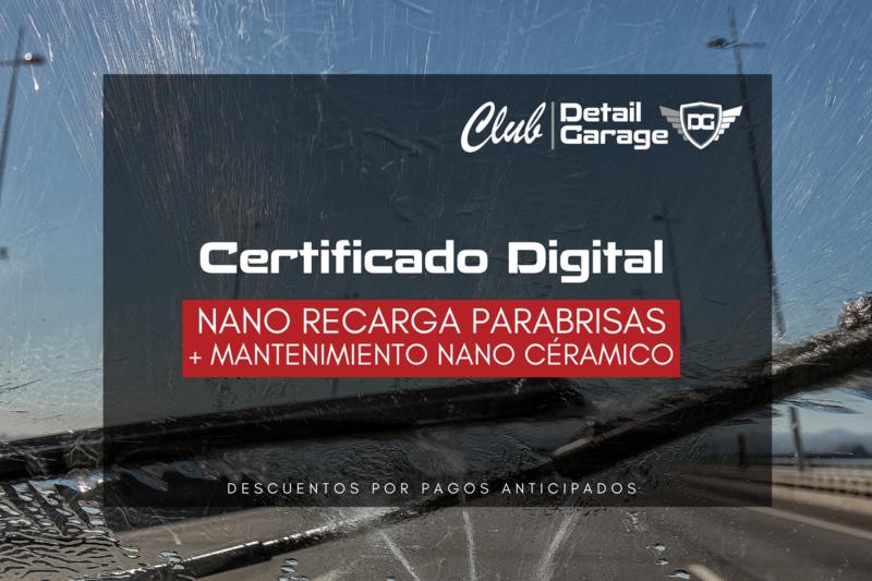 Recarga Nano Cerámica del Parabrisas y Lavado de Mantenimiento - Certificado Digital