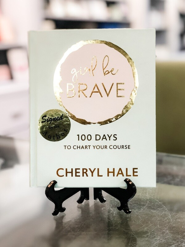 Girl Be Brave - 100 days to chart your course
