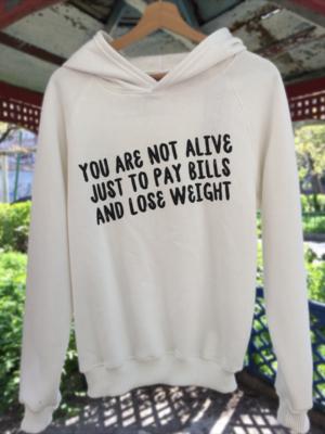 You are not alive to pay bills or lose weight ֊ Աշնանային