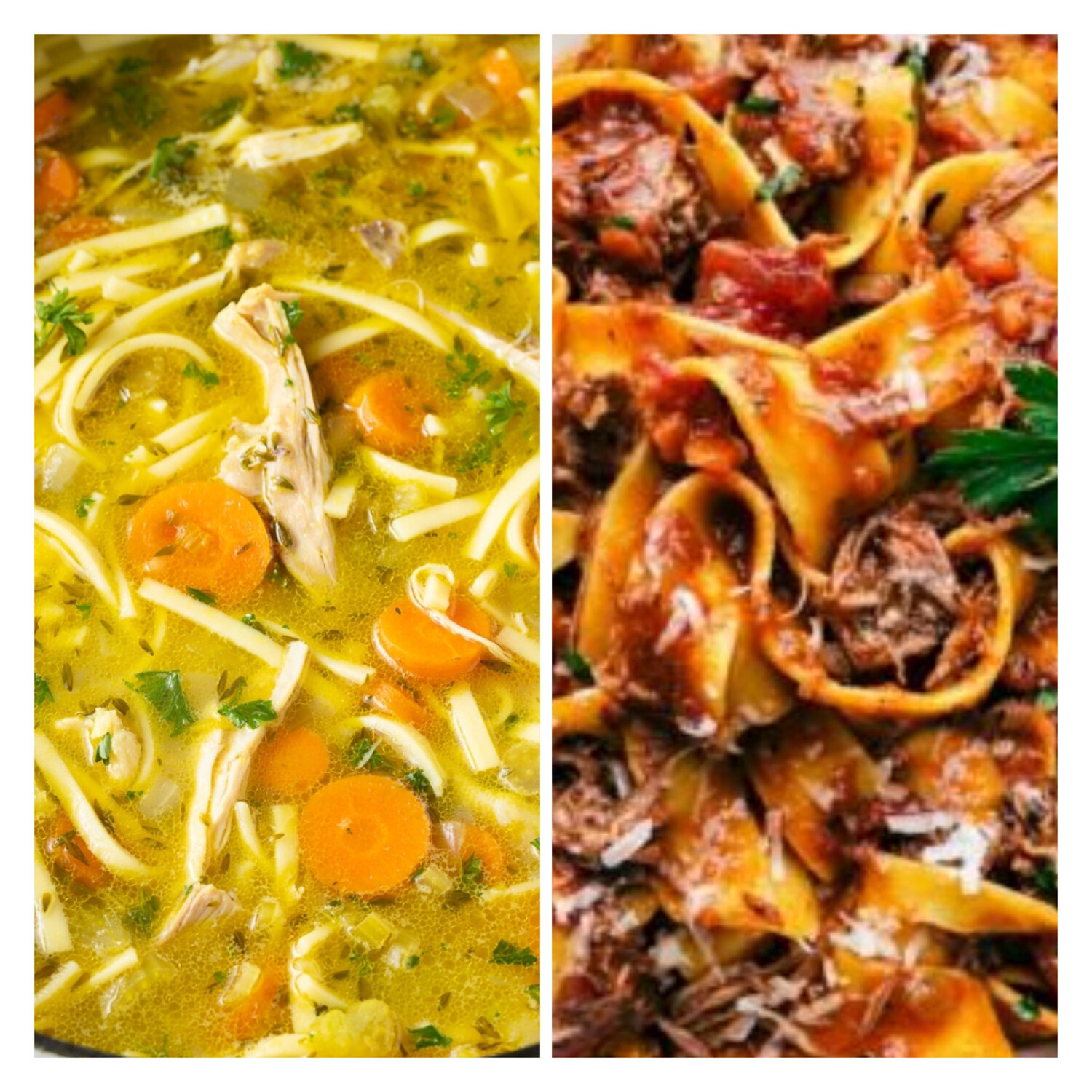 Beef Ragu Pappardelle Pasta & Chicken Noodle Soup
