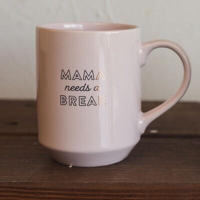 Mama Needs a Break Mug