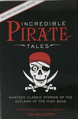 Incredible Pirate Tales: Fourteen Classic Stories of the Outlaws of the High Seas